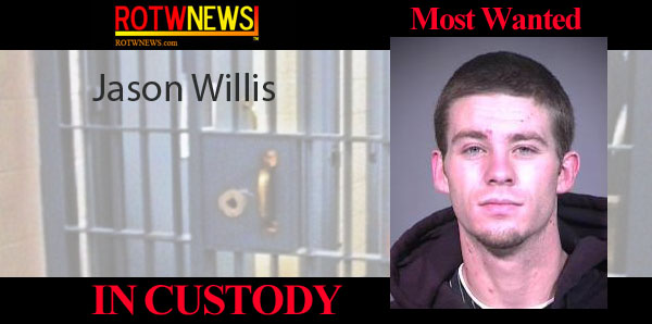 IN CUSTODY: Jason Willis Removed From Most Wanted List