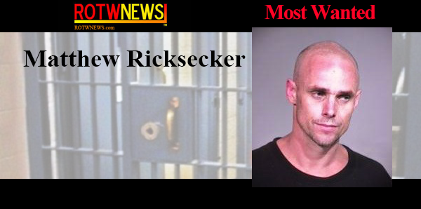 MOST WANTED: Matthew Richard Ricksecker