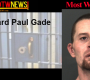 MOST WANTED: Richard Paul Gade