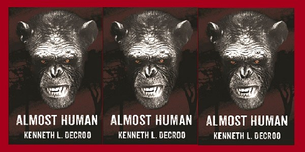 ALMOST HUMAN By Kenneth L. Decroo Book Signing To Benefit Hearts & Lives