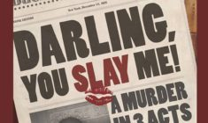 """Darling You Slay Me"" -- A Murder Mystery at the Tudor House, September 1 & 2"